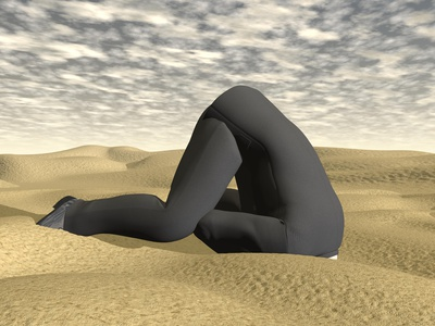 Don't bury your head in the sand